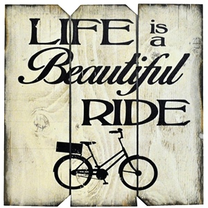 Life is a Beautiful Ride | Handcrafted, Distressed Wood Sign
